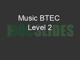 Music BTEC Level 2 PowerPoint PPT Presentation