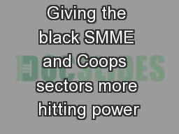 Giving the black SMME and Coops  sectors more hitting power