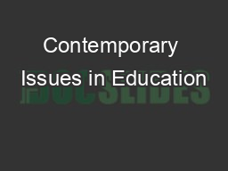 Contemporary Issues in Education PowerPoint Presentation, PPT - DocSlides