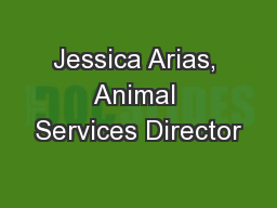 Jessica Arias, Animal Services Director