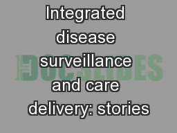 Integrated disease surveillance and care delivery: stories