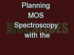 Planning MOS Spectroscopy with the