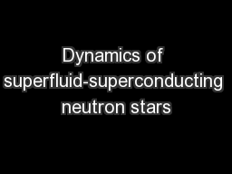 Dynamics of superfluid-superconducting neutron stars