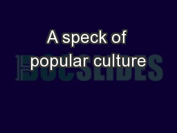 A speck of popular culture