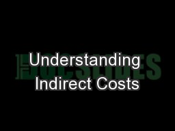 Understanding Indirect Costs PowerPoint PPT Presentation