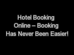 Hotel Booking Online – Booking Has Never Been Easier!