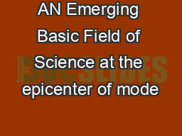 AN Emerging Basic Field of Science at the epicenter of mode
