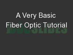 A Very Basic Fiber Optic Tutorial