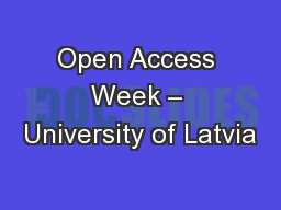 Open Access Week – University of Latvia PowerPoint PPT Presentation