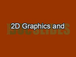 2D Graphics and