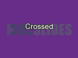 Crossed PowerPoint PPT Presentation