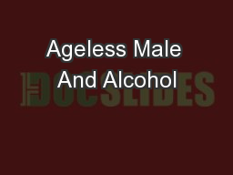 Ageless Male And Alcohol