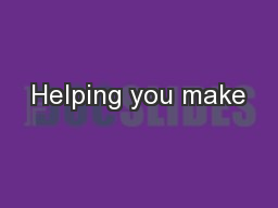 Helping you make