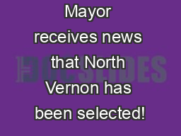 Mayor receives news that North Vernon has been selected!