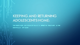 Keeping and Returning  Adolescents hOMe: