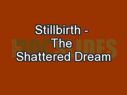 Stillbirth - The Shattered Dream