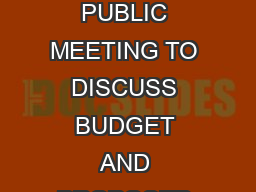 Rev  T E Comptroller of Public Accounts FORM NOTICE OF PUBLIC MEETING TO DISCUSS BUDGET AND PROPOSED TAX RATE The  will hold a public meeting at  in