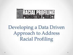 Developing a Data Driven Approach to Address Racial Profili