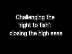 Challenging the 'right to fish': closing the high seas
