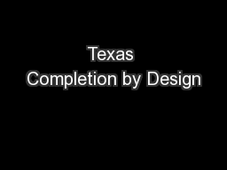 Texas Completion by Design