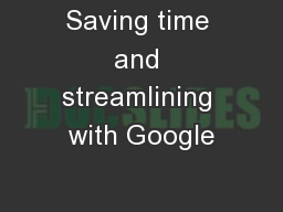 Saving time and streamlining with Google
