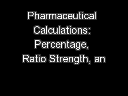 Pharmaceutical Calculations: Percentage, Ratio Strength, an