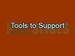 Tools to Support