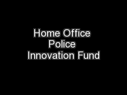 Home Office Police Innovation Fund