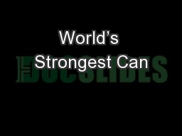 World�s Strongest Can