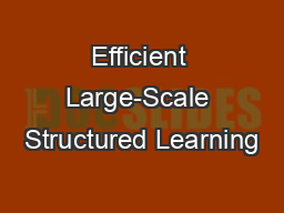Efficient Large-Scale Structured Learning