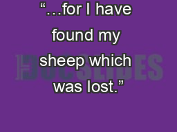 """""""…for I have found my sheep which was lost."""""""