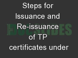Steps for Issuance and Re-issuance of TP certificates under