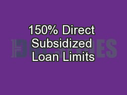150% Direct Subsidized Loan Limits PowerPoint PPT Presentation