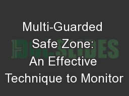 Multi-Guarded Safe Zone: An Effective Technique to Monitor