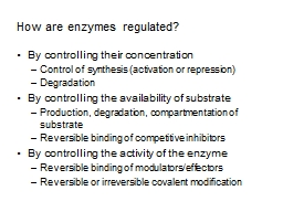 How are enzymes regulated?