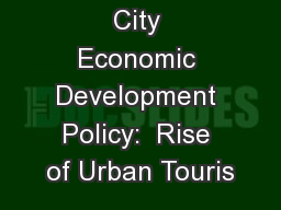 City Economic Development Policy:  Rise of Urban Touris