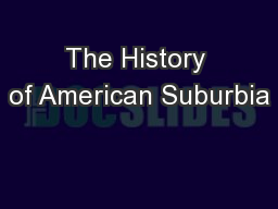 The History of American Suburbia