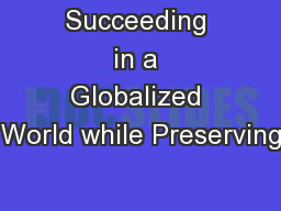 Succeeding in a Globalized World while Preserving