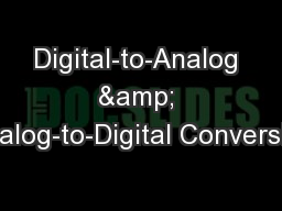 Digital-to-Analog & Analog-to-Digital Conversion PowerPoint PPT Presentation