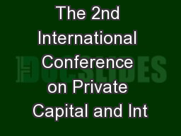 The 2nd International Conference on Private Capital and Int PowerPoint PPT Presentation