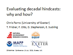 Evaluating decadal hindcasts: why and how?