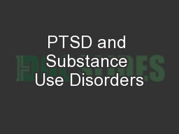 PTSD and Substance Use Disorders