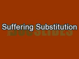 Suffering Substitution PowerPoint PPT Presentation