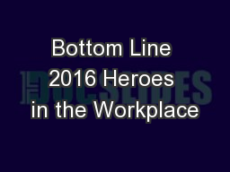 Bottom Line 2016 Heroes in the Workplace