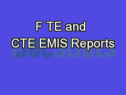 F TE and CTE EMIS Reports PowerPoint PPT Presentation