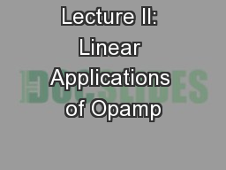 Lecture II: Linear Applications of Opamp PowerPoint PPT Presentation