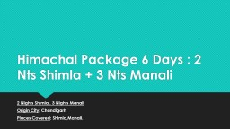 Himachal Package 6 Days : 2