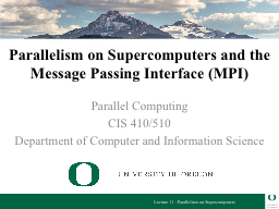 Parallelism on Supercomputers and the Message Passing Inter