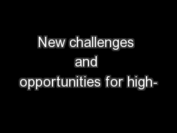 New challenges and opportunities for high-