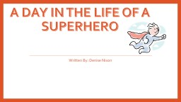 What's it like to be a Superhero?